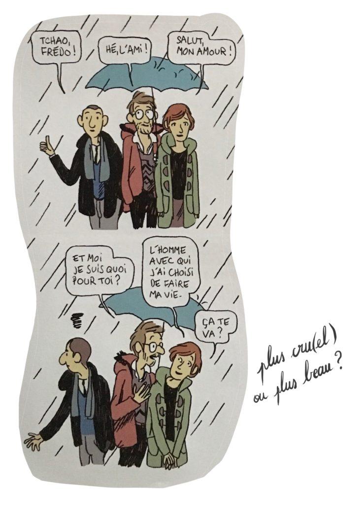 Madie, au souvenir de Frédo : 'Salut mon amour !' ; Edouard : 'Et moi, je suis quoi pour toi ?' ; Madie : 'L'homme avec qui j'ai choisi de faire ma vie. ça te va ?'