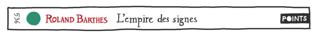 L'Empire des signes, de Roland Barthes, en Points Seuil
