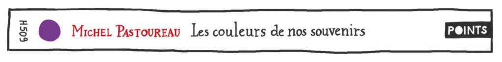 Les Couleurs de nos souvenirs, de Michel Pastoureau