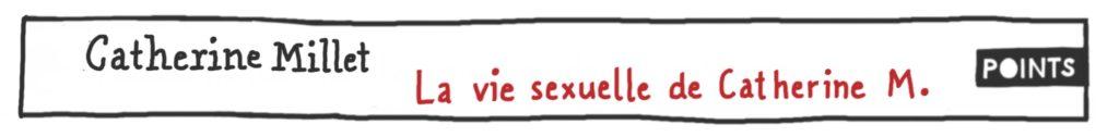 La Vie sexuelle de Catherine M., de Catherine Millet