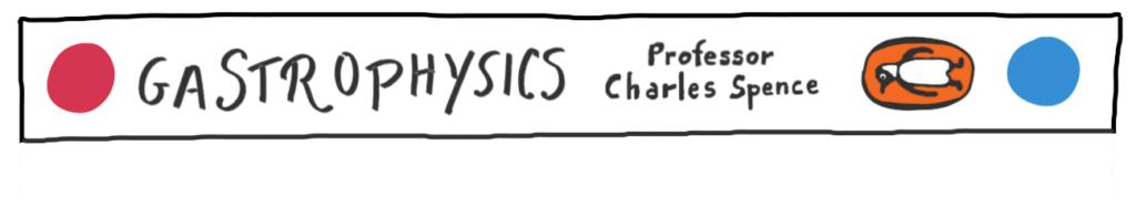 Gatsrophysics, Professor Charles Spence (édité chez Penguin)