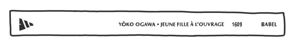Jeune fille à l'ouvrage, de Yôko Ogawa