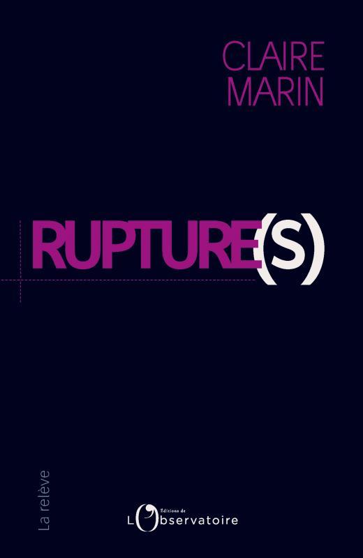 Rupture(s), de Claire Marin aux éditions de l'Observatoire
